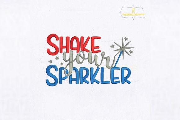 4th of July Shake Your Sparkler Independence Day Embroidery Design By RoyalEmbroideries - Image 1
