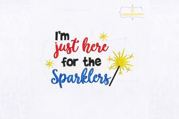 I'm Just Here for the Sparklers Birthdays Embroidery Design By royalembroideries - Image 1