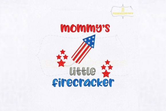 Mommy's Little Firecracker Independence Day Embroidery Design By RoyalEmbroideries