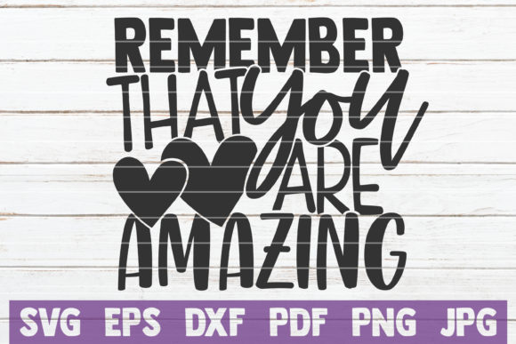 Remember That You Are Amazing Graphic Graphic Templates By MintyMarshmallows