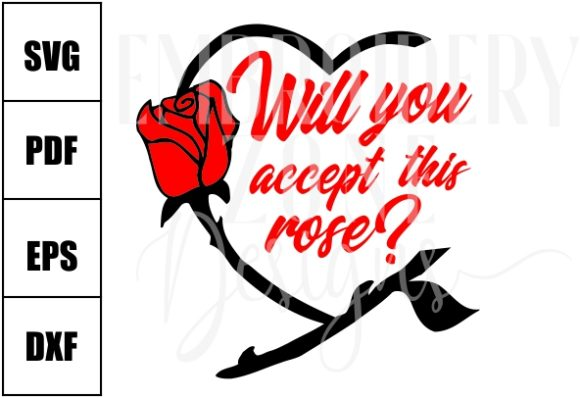 Download Free Will You Accept This Rose Graphic By Embroidery Zone Designs for Cricut Explore, Silhouette and other cutting machines.