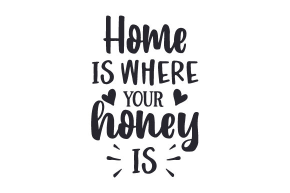 Download Free Home Is Where Your Honey Is Svg Cut File By Creative Fabrica for Cricut Explore, Silhouette and other cutting machines.