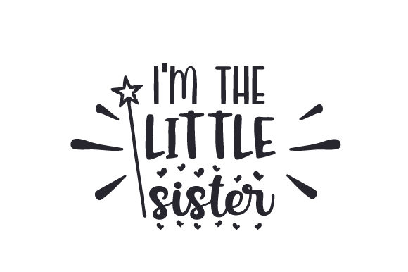 I'm the Little Sister Family Craft Cut File By Creative Fabrica Crafts