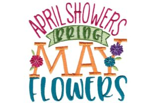 April Showers Bring May Flowers Spring Embroidery Design By Bunnycup Embroidery
