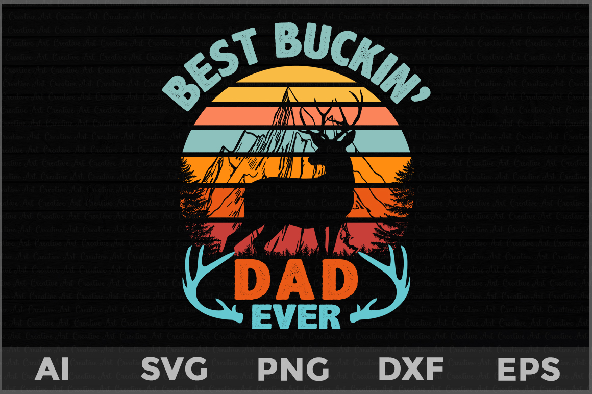 Download Free Best Buckin Dad Ever Graphic By Aartstudioexpo Creative Fabrica for Cricut Explore, Silhouette and other cutting machines.