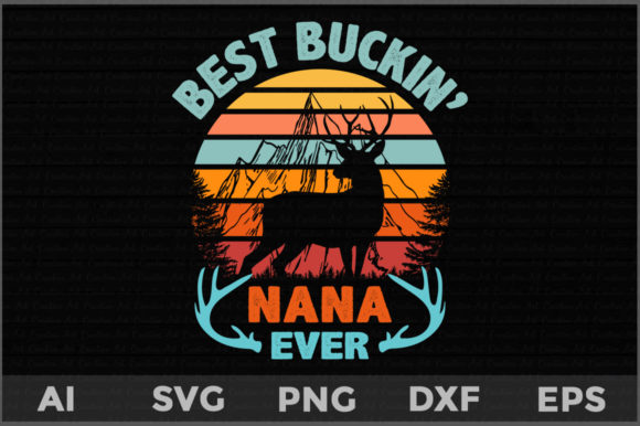 Download Free Best Buckin Nana Ever Graphic By Aartstudioexpo Creative Fabrica for Cricut Explore, Silhouette and other cutting machines.