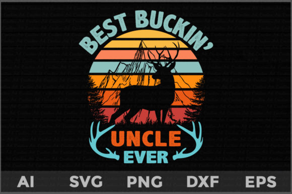 Download Free Best Buckin Uncle Ever Graphic By Aartstudioexpo Creative Fabrica for Cricut Explore, Silhouette and other cutting machines.