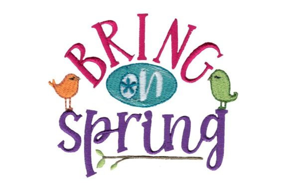 Bring on Spring Spring Embroidery Design By Bunnycup Embroidery