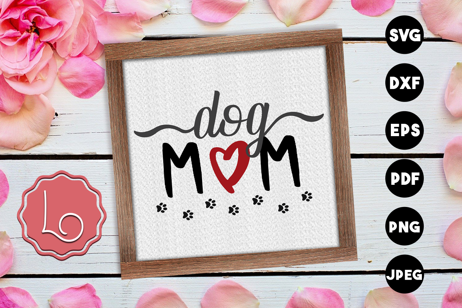 Download Free Dog Mom Mother S Day Graphic By La Oliveira Creative Fabrica for Cricut Explore, Silhouette and other cutting machines.