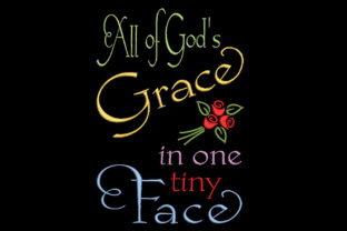 Print on Demand: God's Grace in a Tiny Face Babies & Kids Quotes Embroidery Design By Embroidery Shelter