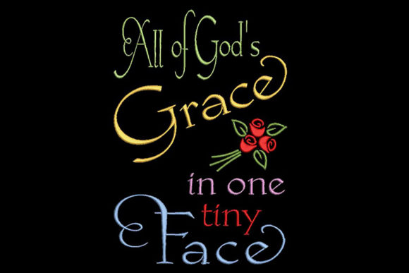 Print on Demand: God's Grace in a Tiny Face Baby & Kinder-Sprüche Stickdesign von Embroidery Shelter