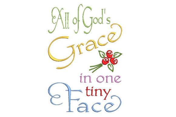 Print on Demand: God's Grace in a Tiny Face Babies & Kids Quotes Embroidery Design By Embroidery Shelter - Image 2
