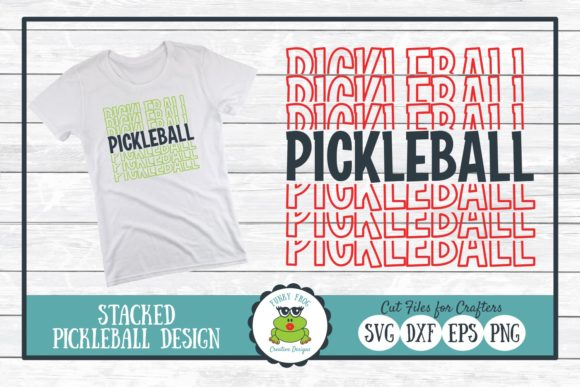 Stacked Pickleball Cut File Graphic Crafts By funkyfrogcreativedesigns