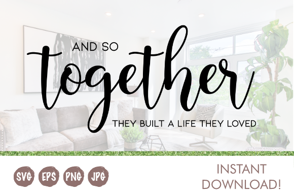 Together They Built A Life Graphic By Oh K Productions Creative Fabrica