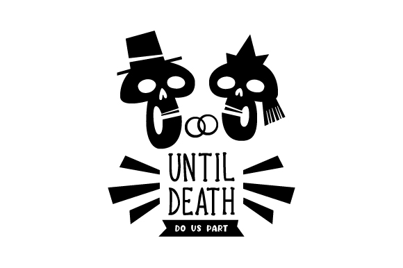 Download Free Until Death Do Us Part Svg Cut File By Creative Fabrica Crafts Creative Fabrica for Cricut Explore, Silhouette and other cutting machines.