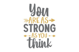 You Are As Strong As You Think! Motivational Craft Cut File By Creative Fabrica Crafts