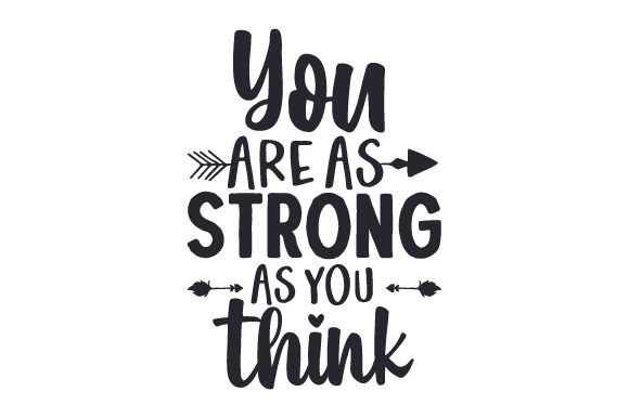 You Are As Strong As You Think! Motivational Craft Cut File By Creative Fabrica Crafts - Image 2