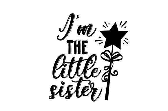 Download Free I M The Little Sister Svg Cut File By Creative Fabrica Crafts for Cricut Explore, Silhouette and other cutting machines.