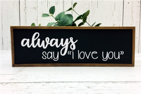 Print on Demand: Always Say I Love You | Couple File Graphic Crafts By onceuponadimeyxe