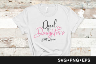 Download Free Dad Is Daughter S First Love Quote Graphic By Vectorbundles for Cricut Explore, Silhouette and other cutting machines.