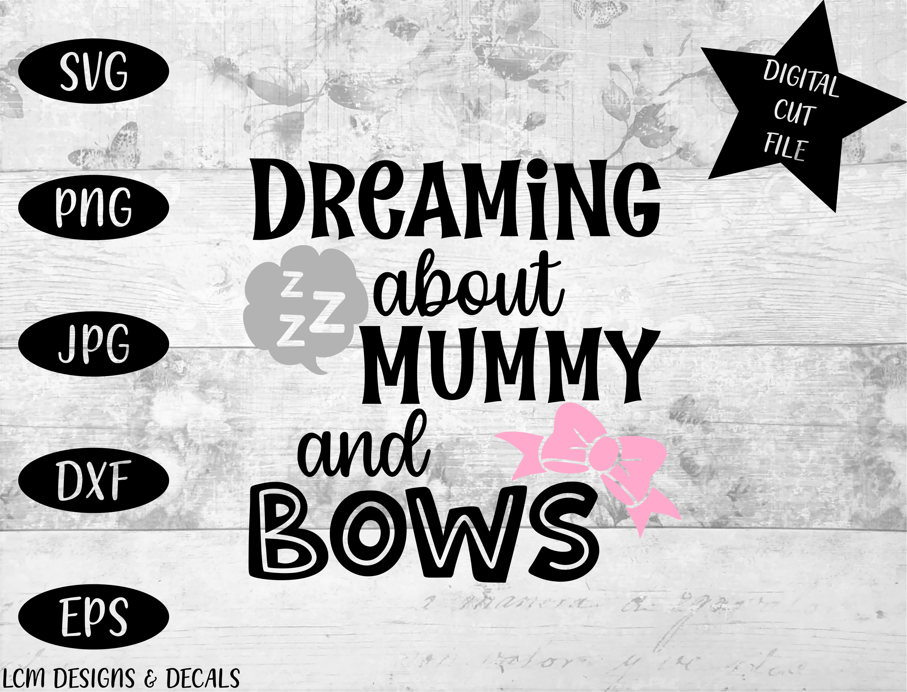 Download Free Dreaming About Mummy And Big Bows Graphic By Lcm Designs for Cricut Explore, Silhouette and other cutting machines.