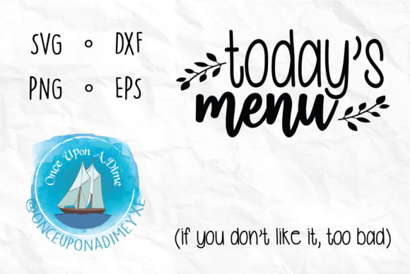 Download Free Today S Menu Kitchen Cut File Graphic By Onceuponadimeyxe for Cricut Explore, Silhouette and other cutting machines.