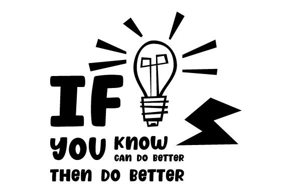 If You Know You Can Do Better... then Do Better Motivational Craft Cut File By Creative Fabrica Crafts - Image 2