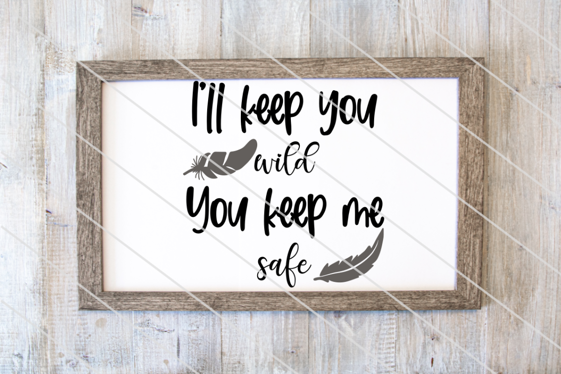 I Ll Keep You Wild Graphic By Amy Anderson Designs Creative Fabrica