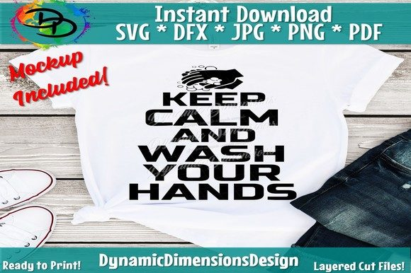 Keep Calm Wash Your Hands Graphic Crafts By dynamicdimensions - Image 1