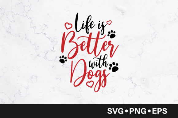 Download Free Life Is Better With Dogs Quote Graphic By Vectorbundles for Cricut Explore, Silhouette and other cutting machines.