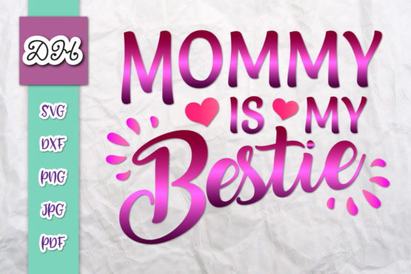 Download Free Mommy Is My Bestie Mom Me Sublimation Graphic By Digitals By for Cricut Explore, Silhouette and other cutting machines.