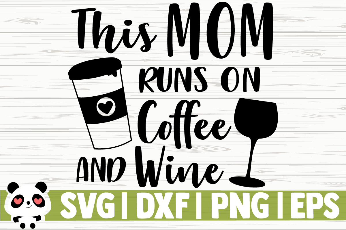 Download Free This Mom Runs On Coffee And Wine Graphic By Creativedesignsllc for Cricut Explore, Silhouette and other cutting machines.