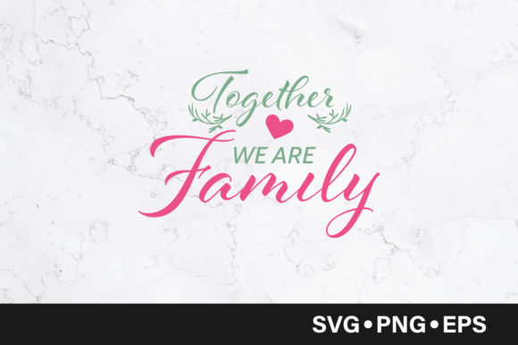 Download Free Together We Are Family Quote Graphic By Vectorbundles for Cricut Explore, Silhouette and other cutting machines.