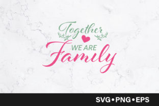 Download Free Together We Are Family Quote Graphic By Vectorbundles SVG Cut Files