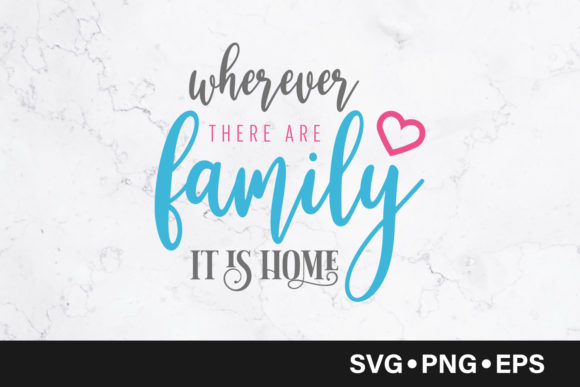 Print on Demand: Wherever There Are Family It is Home Graphic Crafts By vectorbundles