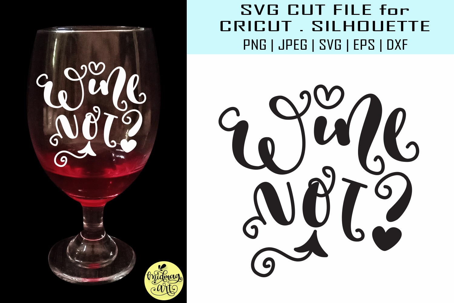 Download Free Wine Not Wine Sayings Graphic By Midmagart Creative Fabrica for Cricut Explore, Silhouette and other cutting machines.