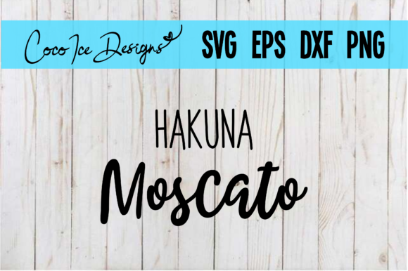 Download Free Hakuna Moscato Wine Quotes Graphic By Cocoicedesigns Creative for Cricut Explore, Silhouette and other cutting machines.
