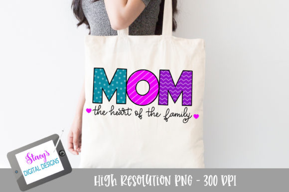 Mom - the Heart of the Family Graphic Crafts By stacysdigitaldesigns