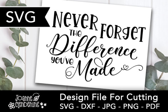 Print on Demand: Never Forget the Difference You Made Graphic Crafts By Joanne Clendening