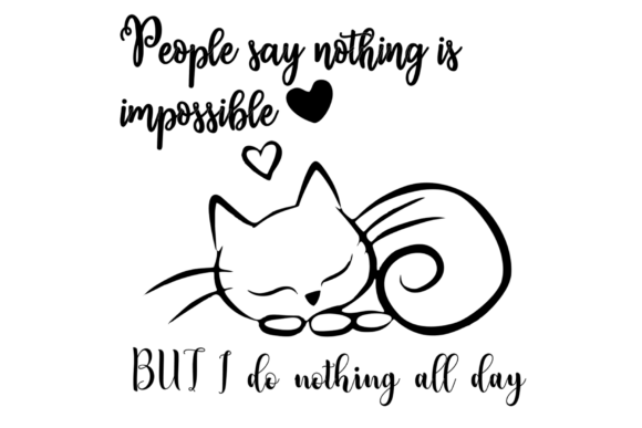 Download People Say Nothing is Impossible Cat