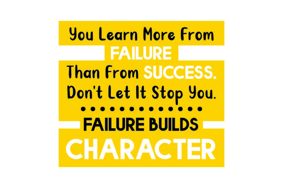 You Learn More from Failure Than from Success. Don't Let It Stop You Motivational Craft Cut File By Creative Fabrica Crafts