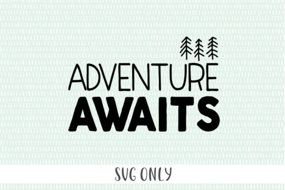 Print on Demand: Adventure Awaits Graphic Crafts By Simply Cut Co