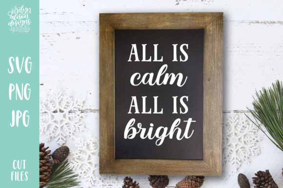 All is Calm All is Bright Cut File Graphic Crafts By jordynalisondesigns