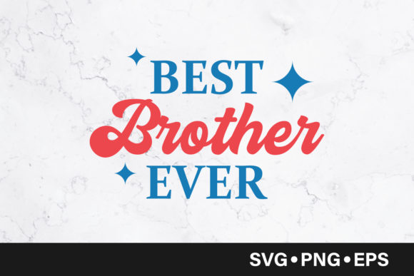 Download Free Best Brother Ever Quote Graphic By Vectorbundles Creative Fabrica for Cricut Explore, Silhouette and other cutting machines.