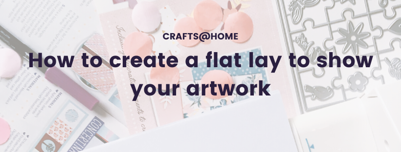 How to create a Flat Lay to show your artwork