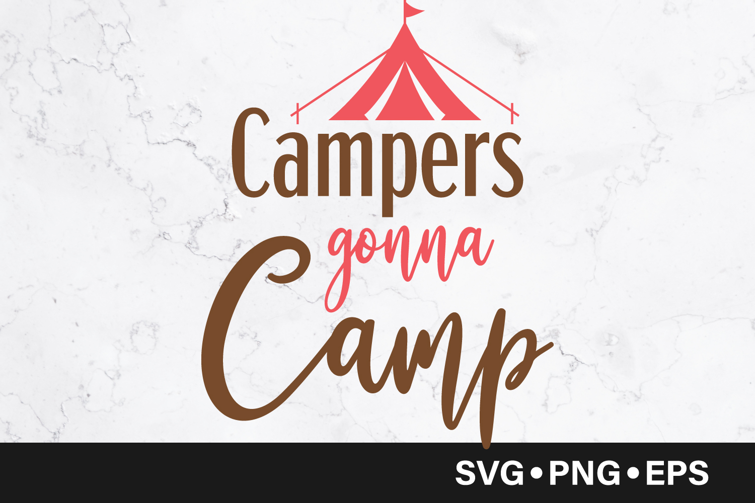 Download Free Campers Gonna Camp Quote Graphic By Vectorbundles Creative Fabrica for Cricut Explore, Silhouette and other cutting machines.