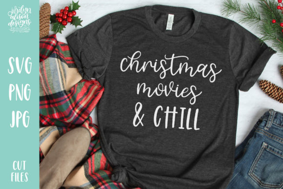 Christmas Movies & Chill Christmas Graphic Crafts By jordynalisondesigns