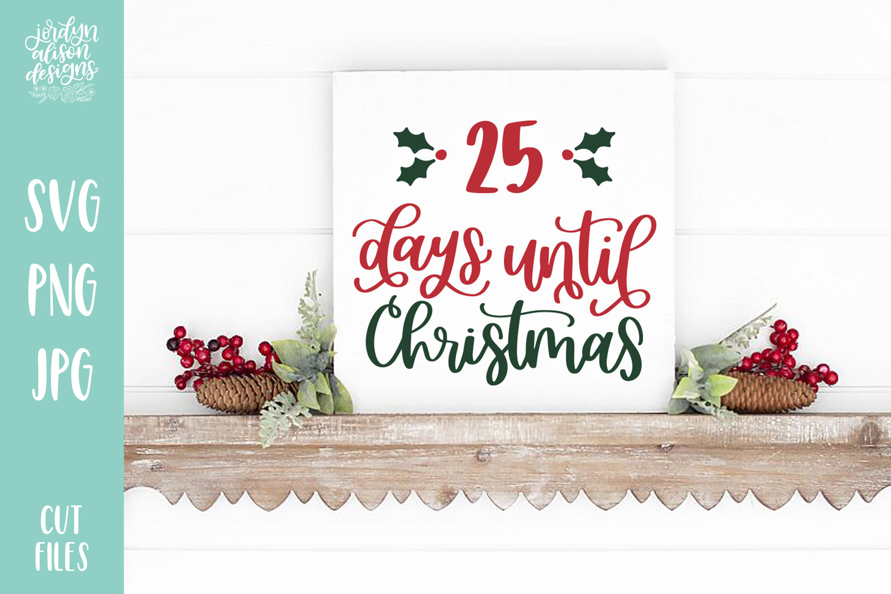 Download Free Days Until Christmas Countdown Graphic By Jordynalisondesigns for Cricut Explore, Silhouette and other cutting machines.