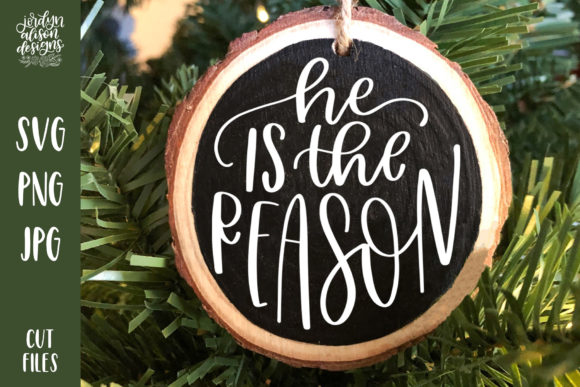 He is the Reason Christmas  Graphic Crafts By jordynalisondesigns