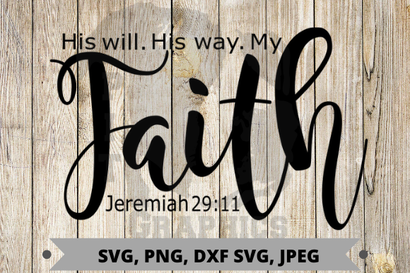 Download Free His Will His Way My Faith Graphic By Pit Graphics Creative Fabrica for Cricut Explore, Silhouette and other cutting machines.
